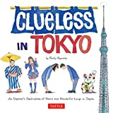 Clueless in Tokyo: An Explorer's Sketchbook of Weird and Wonderful Things in Japan (English Edition) 画像