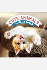 Cute Animals for Hard Times Kindle Edition