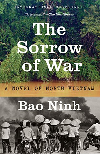 the sorrow of war book review The sorrow of war, riverhead books, 1993 after reading the lotus eaters (read my review here ), it seemed fitting to read something about the vietnam war from a north vietnam perspective the sorrow of war was written by bao ninh, who served as a teenager for north vietnam.