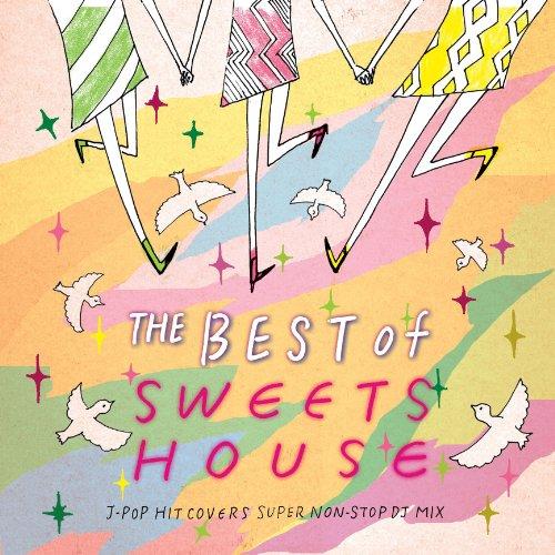 [画像:THE BEST of SWEETS HOUSE~for J-POP HIT COVERS SUPER NON-STOP DJ MIX~]