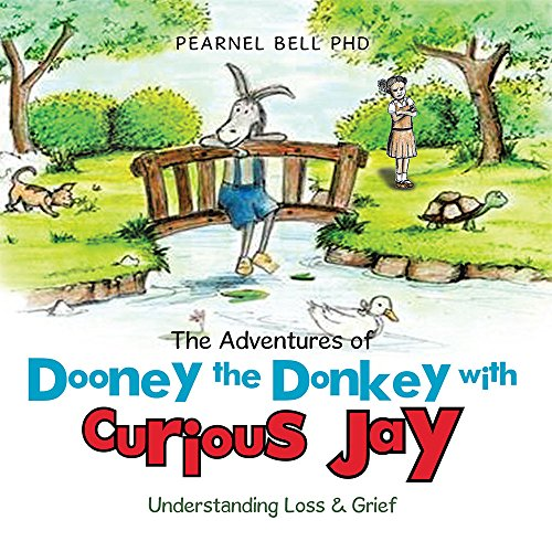 The Adventures of Dooney the Donkey with Curious Jay: Understanding Loss & Grief (English Edition)