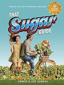 That Sugar Guide by [Gameau, Damon, Gameau, Zoe]