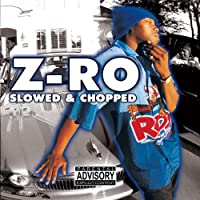 Z-Ro (Slowed & Chopped)
