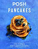Posh Pancakes: Over 70 recipes, from hoppers to hotcakes 画像