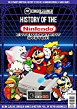 History of the NES: Ultimate Guide to Nintendo Entertainment System (NES/Famicom) (Console Gamer Magazine Book 3) (English Edition)