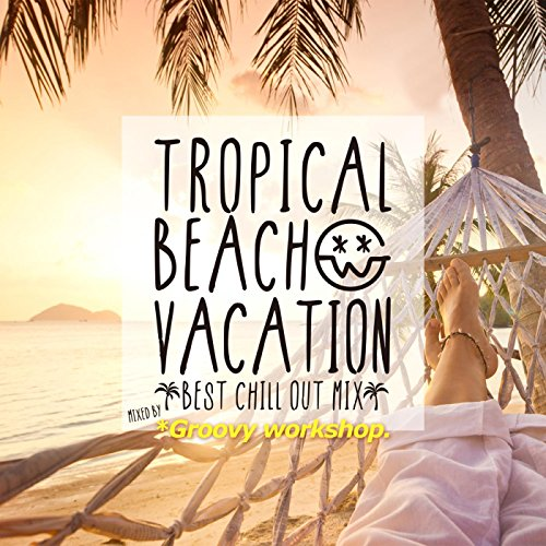 TROPICAL BEACH VACATION -BEST ...