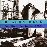 Our Town - Greatest Hits by DEACON BLUE (1994-07-28)