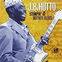 Stompin' at Mother Blues by J.B. Hutto (2004-05-03)