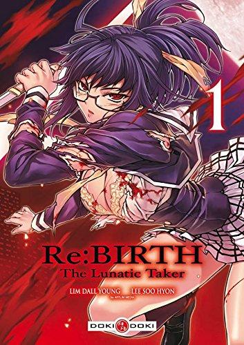 Re:Birth, tome 1 : The Lunatic Taker