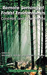 Remote Sensing of Forest Environments: Concepts and Case Studies