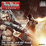 Der Smiler und der Hund: Perry Rhodan Arkon 5