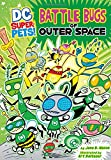 Battle Bugs of Outer Space (Dc Super-Pets!)