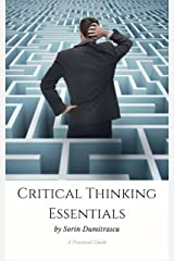 Critical Thinking Essentials: A Practical Guide Kindle Edition