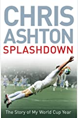 Splashdown: The Story of My World Cup Year Kindle Edition