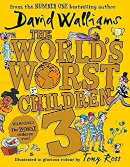 The World's Worst Children 3: Fiendishly funny new short stories for fans of David Walliams books by [Walliams, David]