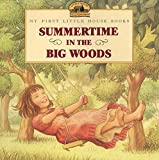 Summertime in the Big Woods (Little House Picture Book) 画像