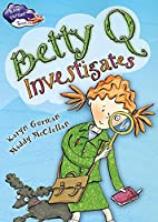 Betty Q Investigates (Race Further With Reading)