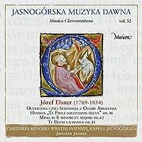 ヤスナ・グラ修道院の音楽 Vol.52 - Music from Jasna Gora Vol. 52 - Jozef Elsner: Overture or Symphonia of the Sacrifice of Abraham, Te Paule solitudinis decus, Mass in E minor & major, Te Deum laudamus -