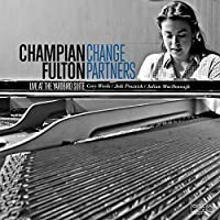 Live At Yardbird Suite by Champian Fulton (2013-05-03)