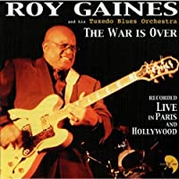 War Is Over: Live by Roy Gaines & His Tuxedo Blues Orchestra (2013-05-03)