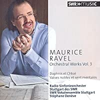 Ravel: Orchestral Works, Vol. 3 by SWR Vokalensemble Stuttgart
