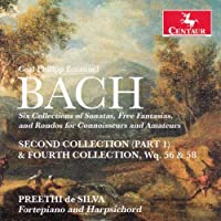 Carl Phillip Emmanuel Bach: Six Collections of Keyboard Sonatas, Free Fantasias, and Rondos for Connoisseurs and Amateurs by Preethi de Silva (2014-06-10)