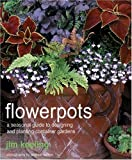 Flowerpots: A Seasonal Guide to planting, designing, and displaying pots 画像