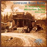 Lonesome Road Blues - 15 Years In The Mississippi Delta (1926-1941)