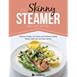 Skinny Steamer Recipe Book: Delicious Healthy Low Calorie Low Fat