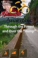 Anaerobic 4 Through the Forest and Over the Hump Vancouver Island B.C. DVD EDITION Virtual Indoor Cycling Training/Spinning Fitness and Workout Videos [並行輸入品]