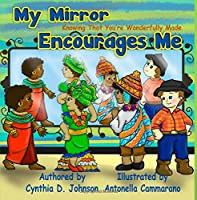 My Mirror Encourages Me: Knowing That You're Wonderfully Made