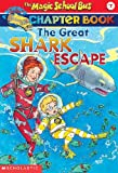 The Great Shark Escape (Magic School Bus Science Chapter Books)