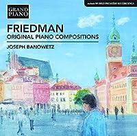 Friedman: Original Piano Compositions by Joseph Banowetz (2016-05-13)