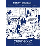 Behaviorspeak: A Glossary of Terms in Applied Behavior Analysis