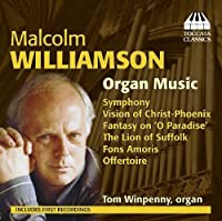 Malcolm Williamson: Organ Music by Tom Winpenny (2013-05-03)