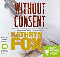 Without Consent (Dr Anya Crichton)