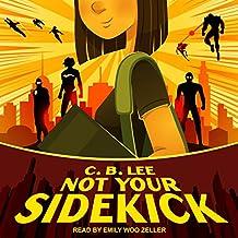 Not Your Sidekick: Sidekick Squad Series, Book 1