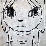 I'm not chic