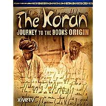 The Koran: Journey to the Book's Origin