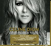 Loved Me Back to Life by Celine Dion (2013-11-04)