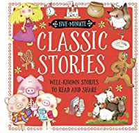 Classic Stories: Well-known Stories to Read and Share (Five-Minute)