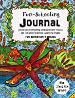 6th, 7th & 8th Grade Fun-schooling Journal for Christian Families: Study 20 Interesting and Relevant Topics. 365 Delight-directed Learning Pages (Home Learning Guides)