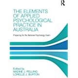 The Elements of Applied Psychological Practice in Australia: Preparing for the National Psychology Examination