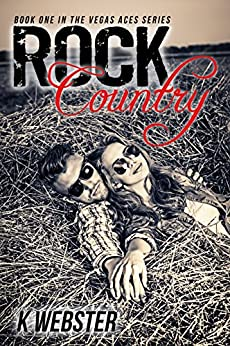 Rock Country (The Vegas Aces Series Book 1) by [Webster, K]