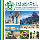 ISLAND CAFE feat. Lisa Ono II Mixed by DJ TARO