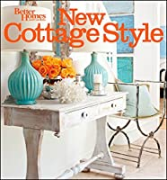 New Cottage Style, 2nd Edition (Better Homes and Gardens) (Better Homes and Gardens Home) by Better Homes and Gardens(2012-05-25)