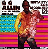 Brutality & Bloodshed for All by GG & THE MURDER JUNKIES ALLIN (1994-02-08)