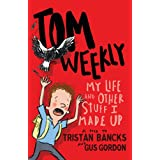 Tom Weekly 1: My Life and Other Stuff I Made Up