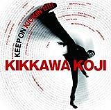 KEEP ON KICKIN'!!!!!〜吉川晃司入門ベストアルバム