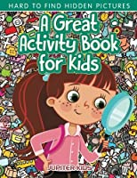 A Great Activity Book for Kids - Hard to Find Hidden Pictures [並行輸入品]
